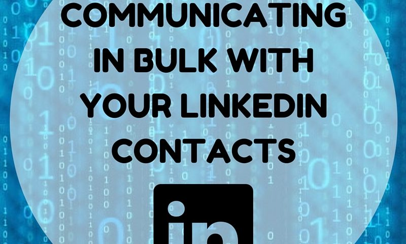 Communicating in bulk with your LinkedIn Contacts